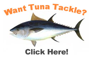 Want TUNA Tackle? Click Here>