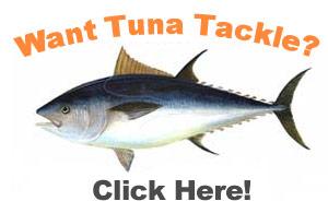 Want TUNA Tackle? Click Here>